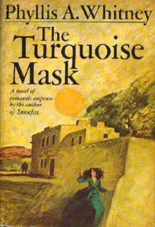 The Turquoise Mask - Phyllis A. Whitney