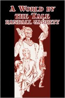 A World by the Tale - Randall Garrett