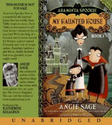 My Haunted House and The Sword in the Grotto (Araminta Spookie, #1-2) - Angie Sage, Katherine Kellgren