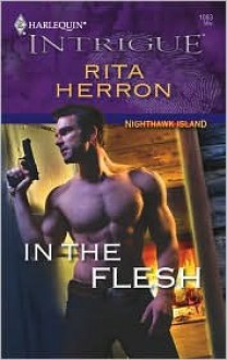 In the Flesh (Nighthawk Island) (Harlequin Intrigue #1063) - Rita Herron