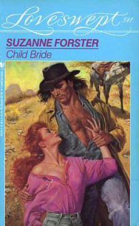 Child Bride (Loveswept No. 541) - Suzanne Forster