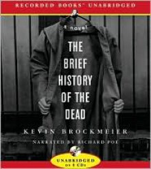 The Brief History of the Dead - Kevin Brockmeier, Richard Poe