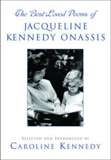 The Best Loved Poems of Jacqueline Kennedy-Onassis - Caroline Kennedy