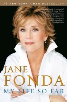 My Life So Far - Jane Fonda