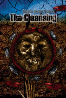 The Cleansing - Shane Ryan Staley