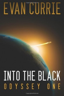 Into the Black: Odyssey One - Evan C. Currie