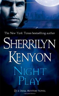 Night Play (Dark-Hunter Novels) - Sherrilyn Kenyon
