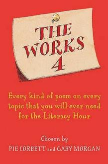 The Works 4 - Gaby Morgan, Pie Corbett