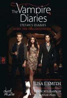 The Vampire Diaries - Stefan's Diaries - Nebel der Vergangenheit: Band 4 (German Edition) - L.J. Smith, Michaela Link