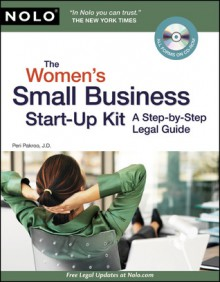 Women's Small Business Start-Up Kit, The: A Step-by-Step Legal Guide - Peri Pakroo