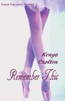 Remember This - Kenya Carlton