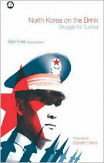 North Korea on the Brink: Struggle for Survival - Glyn Ford, Soyoung Kwon