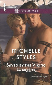 Saved By The Viking Warrior - Michelle Styles