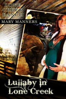 Lullaby in Lone Creek - Mary Manners