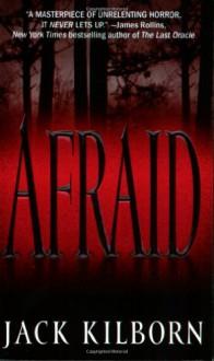 Afraid - Jack Kilborn