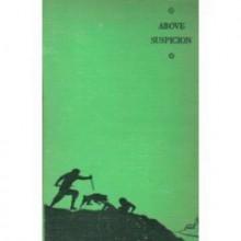 Above suspicion. - Helen MacInnes