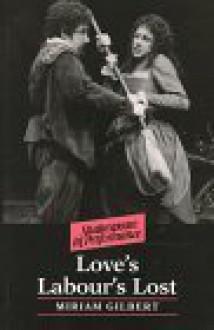 Love's Labour's Lost - Miriam Gilbert, J.R. Mulryne, Margaret Shewring, J.C. Bulman