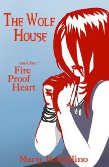 Fire Proof Heart - Mary Borsellino