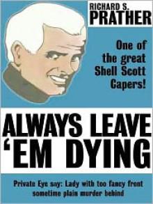 Always Leave Em Dying - Richard S. Prather