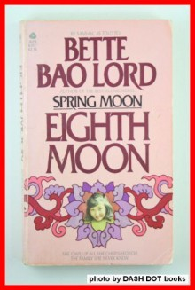 Eighth Moon: The True Story of a Young Girl's Life in Communist China - Bette Lord;Sansan