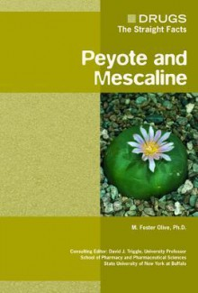 Peyote and Mescaline - M. Foster Olive