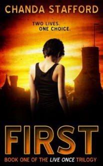 First (Live Once) - Chanda Stafford