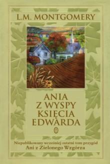 Ania z Wyspy Księcia Edwarda - L.M. Montgomery