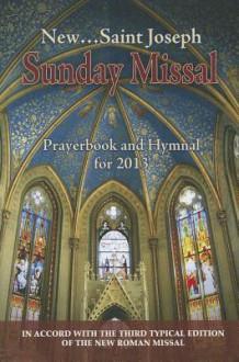 St. Joseph Sunday Missal: For 2013 - United States Conference of Catholic Bishops (USCCB)