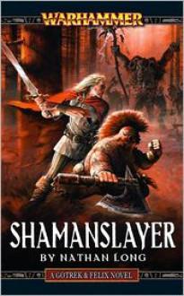 Shamanslayer - Nathan Long