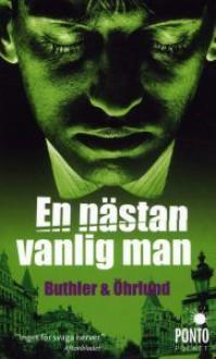 En nästan vanlig man - Dan Buthler, Dag Öhrlund