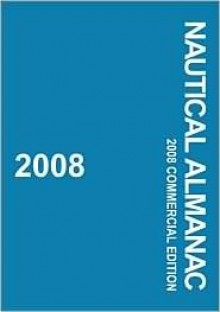 Nautical Almanac 2008 Commercial Edition (Nautical Almanac (Commercial Edition)) - United Kingdom Hydrographic Office