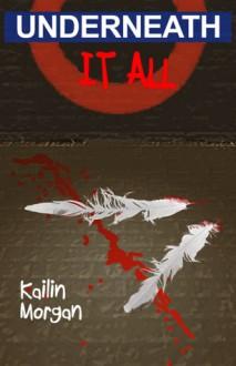 Underneath It All - Kailin Morgan