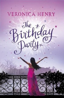 The Birthday Party - Veronica Henry