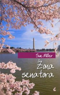 Żona senatora - Sue Miller