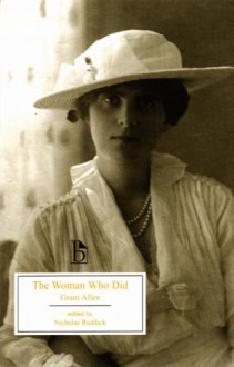 The Woman Who Did - Grant Allen;Nicholas Ruddick