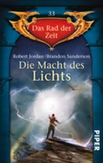 Die Macht des Lichts - Robert Jordan, Brandon Sanderson, Andreas Decker