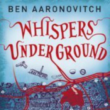 Whispers Under Ground - Ben Aaronovitch,Kobna Holdbrook-Smith
