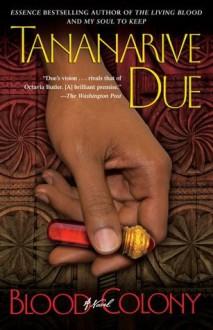 Blood Colony: A Novel - Tananarive Due
