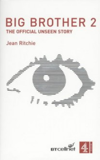 Big Brother 2: The Official Unseen Story - Jean Ritchie