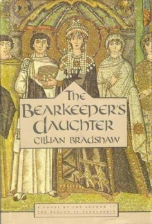 The Bearkeeper's Daughter - Gillian Bradshaw