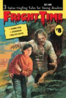 Fright Time #8 - Rochelle Larkin, Jack Kelly, Shannon Donnelly, Roy Nemerson