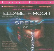 The Speed of Dark - Elizabeth Moon, Jay Snyder