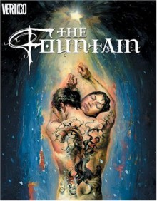 The Fountain - Darren Aronofsky, Kent Williams, Ari Handel, Jared K. Fletcher