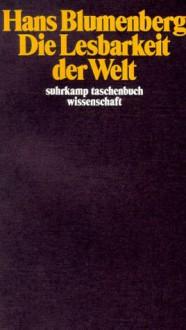 Die Lesbarkeit der Welt (suhrkamp taschenbuch wissenschaft) - Hans Blumenberg