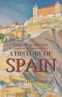 A History of Spain - Simon Barton