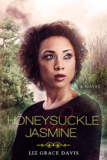 Honeysuckle and Jasmine - Liz Grace Davis