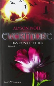 Evermore - Das dunkle Feuer - Alyson Noel, Marie-Luise Bezzenberger
