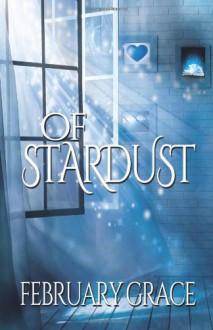 Of Stardust - February Grace