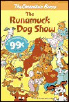 Berenstain Bears: The Runamuck Dog Show - Stan Berenstain, Jan Berenstain