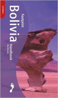 Bolivia Handbook - Alan Murphy, Roger Perkins, Kate Hannay